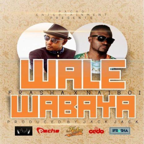 Wale Wabaya ft. Frasha