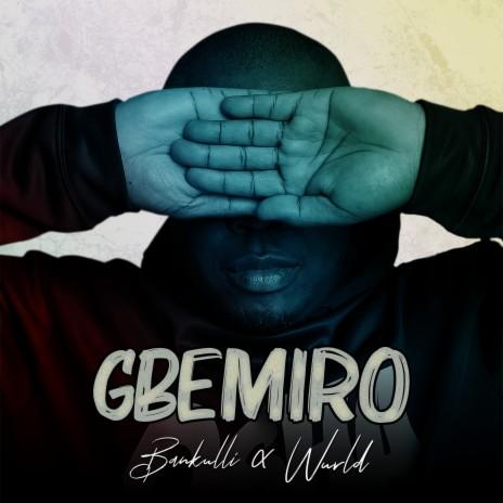 Gbemiro ft. WurlD-Boomplay Music