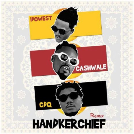 Handkerchief ft Idowest & CDQ