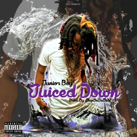 Juiced Down