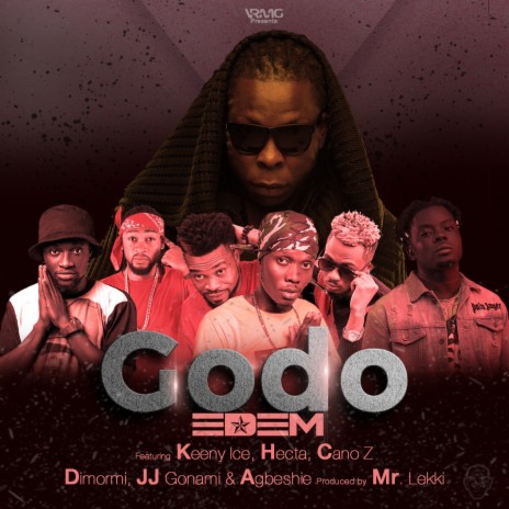 Godo ft. Keeny Ice & Hecta & Cano z & Dimormi & Jj Gonami & Agbeshie-Boomplay Music
