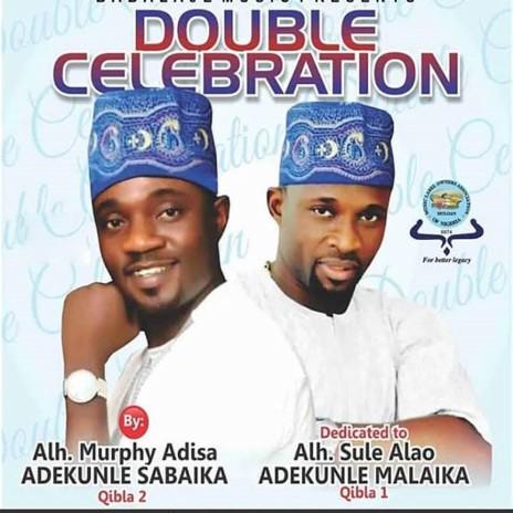 Double Celebration 1 (By Alh. Murphy Adisa Adekunle Sabaika)