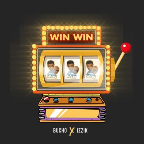 Win Win ft. Bucho DeGo-Boomplay Music