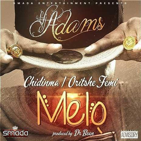 Melo ft. Chidinma & Oritse Femi