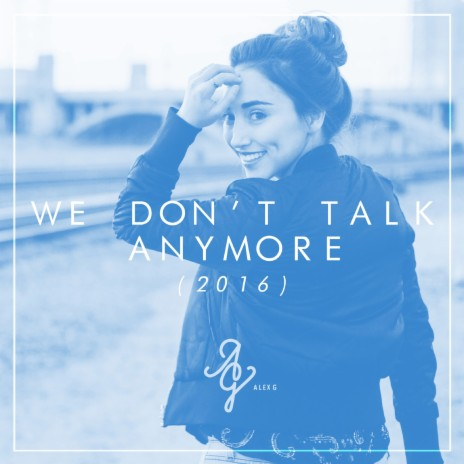 We Don't Talk Anymore-Boomplay Music