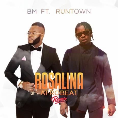 Rosalina (Afrobeat Remix) ft. Runtown-Boomplay Music
