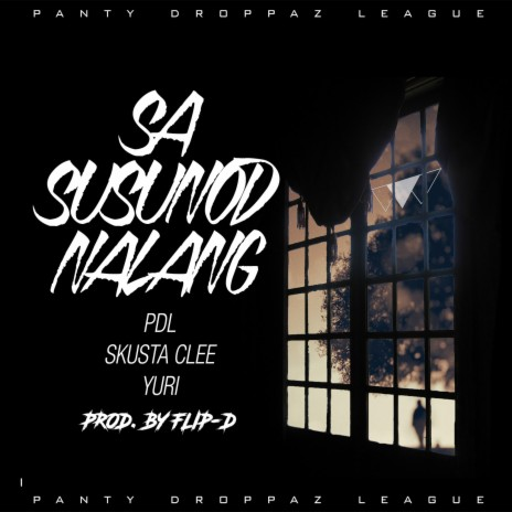 Sa Susunod Na Lang ft. Skusta Clee & Yuri