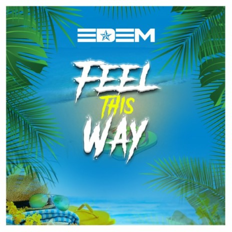Feel This Way-Boomplay Music