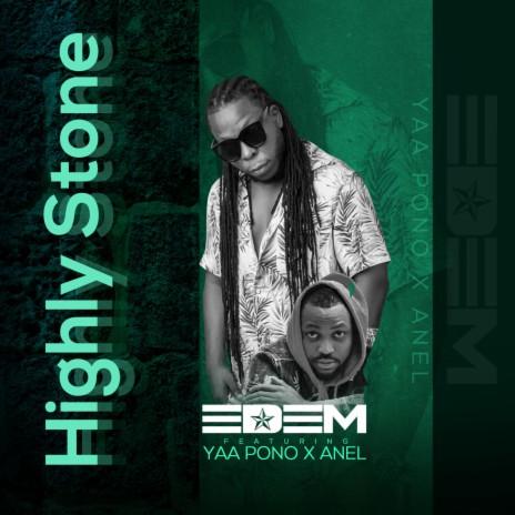 Highly Stone ft. Yaa pono & Anel-Boomplay Music