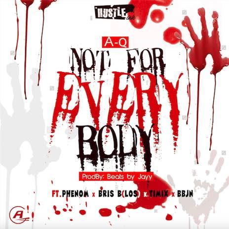Not For Everybody ft. Phenom, Bris B (LOS), Timix & BBJN